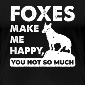 Foxes Make Me Happy You Not So Much