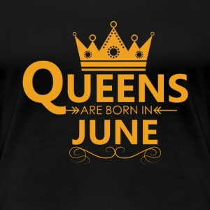 Women s Queens are born in JUNE T Shirt
