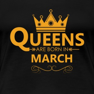 Women s Queens are born in MARCH T Shirt