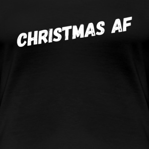 Christmas AF Merry Christmas To All Xmas Day Shirt
