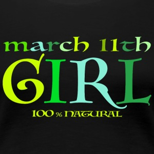 March 11th Girl - 100% Natural