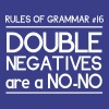 Rules of Grammar. Double Negatives are No-No - Women's Premium T-Shirt