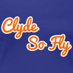 Clyde So Fly Classic - Women's Premium T-Shirt