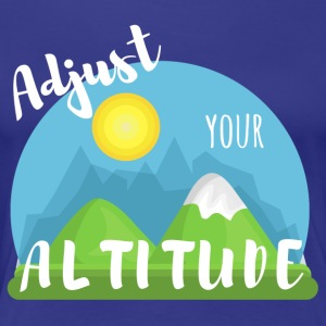 Adjust your Altitude - Women's Premium T-Shirt
