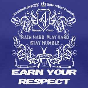 Earn Your Respect, White Text - Women's Premium T-Shirt