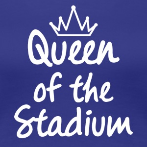 Queen of the Stadium - Women's Premium T-Shirt