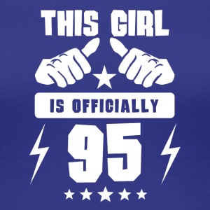 This Girl Is Officially 95 - Women's Premium T-Shirt