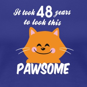 It took 48 years to look this pawsome - Women's Premium T-Shirt