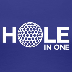 HOLE IN ONE - Women's Premium T-Shirt