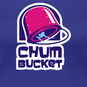Chum Bucket - Women's Premium T-Shirt