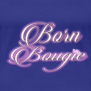 Born Bougie Pink - Women's Premium T-Shirt