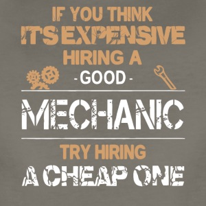 Good Mechanic Try Hiring A Cheap One T Shirt - Women's Premium T-Shirt