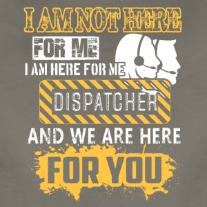 Dispatcher Shirt I Am Here For We - Women's Premium T-Shirt