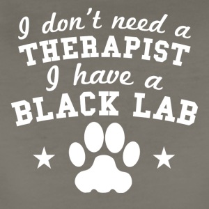 I Don't Need A Therapist I Have A Black Lab - Women's Premium T-Shirt