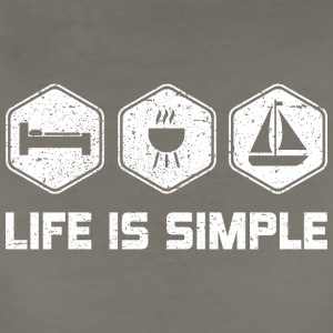 LIFE IS SIMPLE - SAILING SHIRT FOR WOMEN | MEN - Women's Premium T-Shirt