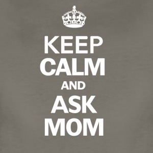 Keep Calm And Ask Mom T Shirt - Women's Premium T-Shirt