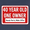 40 Year Old. One Owner. Needs Parts - Women's Premium T-Shirt