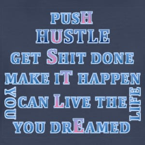 Push Hustle Get Shit Done - Women's Premium T-Shirt