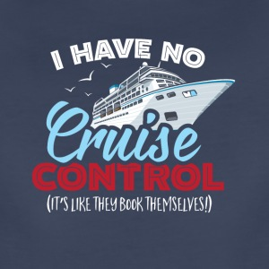 I Have No Cruise Control - Women's Premium T-Shirt