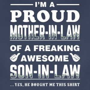 I'm a proud Mother-in-law shirt - Women's Premium T-Shirt