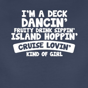 Deck Dancin' Drink Sippin' Cruise Lovin' Girl - Women's Premium T-Shirt