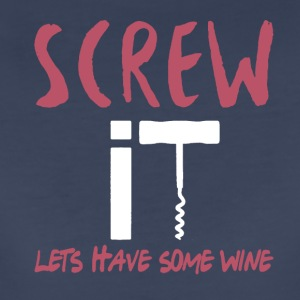 Screw It Let's Have Some Wine Shirt - Women's Premium T-Shirt