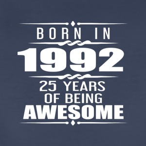 Born in 1992 25 Years of Being Awesome - Women's Premium T-Shirt