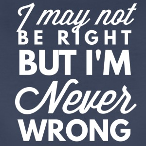 Never Wrong - Women's Premium T-Shirt