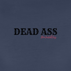 DEAD ASS - Women's Premium T-Shirt