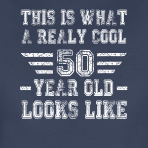 This is what a really cool 50 year old looks like - Women's Premium T-Shirt