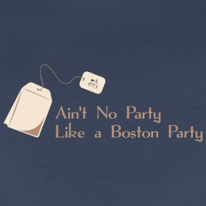 Ain't No Party Like A Boston Party - Women's Premium T-Shirt