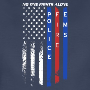 Police Fire EMS No One Fights Alone Shirt - Women's Premium T-Shirt