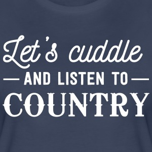 Let's cuddle and listen to country