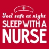 Feel safe at night sleep with a nurse - Women's Premium T-Shirt
