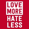 Love More Hate Less - Women's Premium T-Shirt