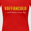 Vaffanculo... and have a nice day Italian T-shirt - Women's Premium T-Shirt