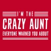I'm the crazy aunt everyone warned you about - Women's Premium T-Shirt