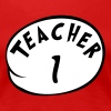 Teacher 1 - Women's Premium T-Shirt