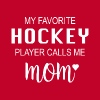 My Favorite Hockey Player Calls Me Mom - Women's Premium T-Shirt