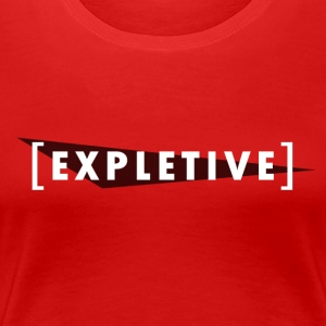 [expletive] - Women's Premium T-Shirt