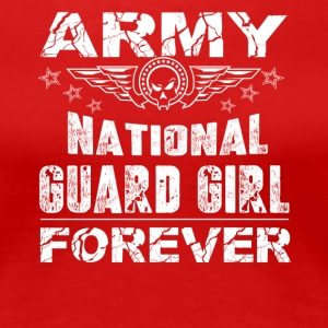 Army National Guard Girlfriend Forever Tee Shirt - Women's Premium T-Shirt