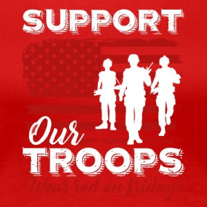 Red Friday Support Our Troops Shirt - Women's Premium T-Shirt