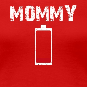 MOMMY Low Battery Energy - Women's Premium T-Shirt
