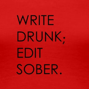Write Drunk; Edit Sober - black text - Women's Premium T-Shirt