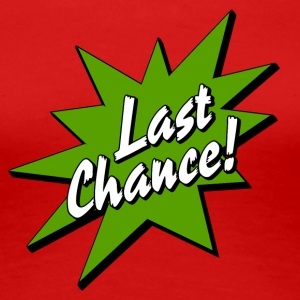 last chance - Women's Premium T-Shirt