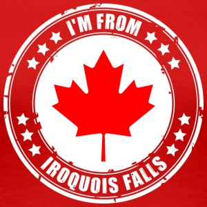 I'm from IROQUOIS FALLS - Women's Premium T-Shirt