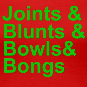 JOINTS AND BLUNTS AND BOWLS AND BONGS T-SHIRT - Women's Premium T-Shirt