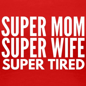 SuperMom SuperWife SuperTired - Women's Premium T-Shirt