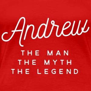 Andrew the man the myth the legend - Women's Premium T-Shirt