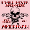 I Will Never Apologize For Being An American  - Women's Premium T-Shirt